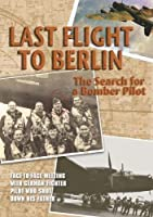 Hunters in the Sky: Last Flight to Berlin: The Search for a Bomber Pilot【DVD】 [並行輸入品]