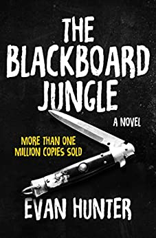 The Blackboard Jungle: A Novel by [Hunter, Evan]