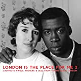 London Is The Place For Me 2: Calypso And Kwela, Highlife And Jazz From Young Black London (Analog 2LP) [Analog]