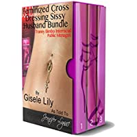 Feminized Cross Dressing Sissy Husband Bundle: #1 (English Edition)