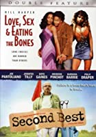 Love, Sex & Eating the Bone / Second Best