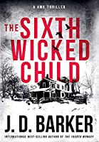 The Sixth Wicked Child: A 4MK Thriller Book 3