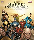 The Marvel Encyclopedia: a Complete Guide to the Characters of the Marvel Universe