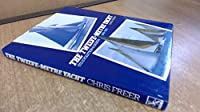 The Twelve Metre Yacht: Its Evolution and Design 1906-1987