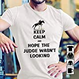 Equestrian Keep Calm and Hope The Judge Was Not Looking Tシャツ半袖Tシャツティーズユース