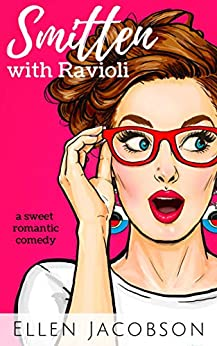 Smitten with Ravioli (Smitten with Travel Romantic Comedy Series Book 1) by [Jacobson, Ellen]
