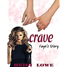 Crave: Faye's Story (Crave Series Book 2)