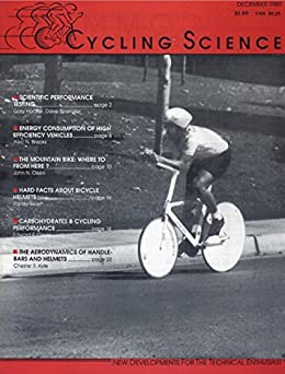 [Kyle, Chester R]のCycling science: A technical journal for bicycling enthusiasts (English Edition)