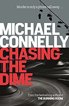 Chasing the Dime by [Connelly, Michael]