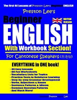 Preston Lee's Beginner English With Workbook Section For Cantonese Speakers (British Version)