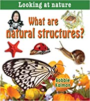 What Are Natural Structures? (Looking at Nature)