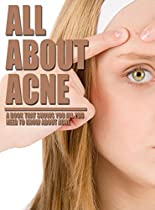 All About Acne, a Book That Shows You All You Need To Know About Acne (English Edition)