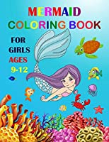 Mermaid Coloring Book For Girls Ages 9-12: Cute Unique Coloring Pages Large Format For Special Childrens To Enjoy.