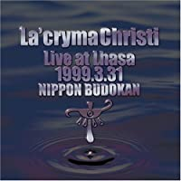 La'cryma Christi Live at Lhasa 1999.3.31 日本武道館