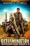 Determination: A Magi Saga Series (Wasteland Road Knights)