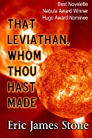 That Leviathan, Whom Thou Hast Made