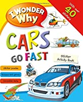 I Wonder Why Cars Go Fast