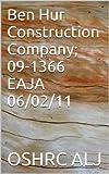 Ben Hur Construction Company; 09-1366 EAJA  06/02/11 (English Edition)