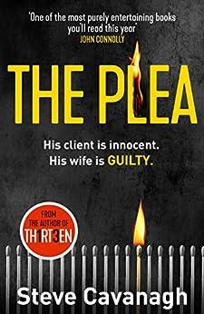 The Plea: His client is innocent. His wife is guilty. (Eddie Flynn) by [Cavanagh, Steve]