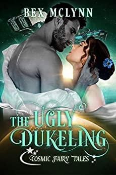The Ugly Dukeling: Cosmic Fairy Tales by [McLynn, Bex]