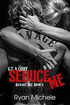 Seduce Me (Ravage MC #2): A Motorcycle Club Romance by [Michele, Ryan]