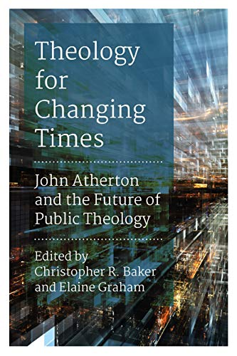 Theology for Changing Times: John Atherton and the Future of Public Theology (English Edition)