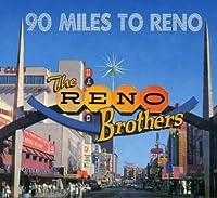90 Miles to Reno