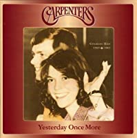 Yesterday Once More: Greatest Hits 1969-1983 by Carpenters (2013-05-03)