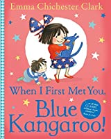 When I First Met You, Blue Kangaroo! by Emma Chichester Clark Ill(2016-02-25)