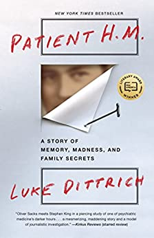 [Dittrich, Luke]のPatient H.M.: A Story of Memory, Madness, and Family Secrets