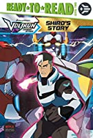 Shiro's Story (Voltron Legendary Defender)