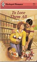 To Love Them All (Harlequin Romance)