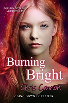 Burning Bright (Going Down in Flames) by [Cannon, Chris]
