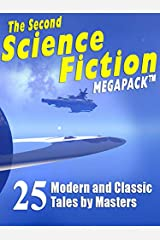 The Second Science Fiction Megapack: 25 Modern and Classic Tales by Masters Kindle Edition
