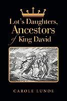 Lot's Daughters, Ancestors of King David