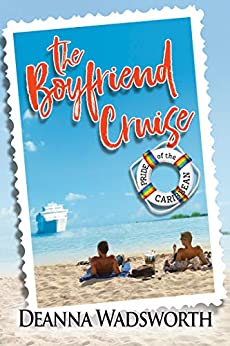 The Boyfriend Cruise (Pride of the Caribbean Book 1) by [Wadsworth, Deanna]
