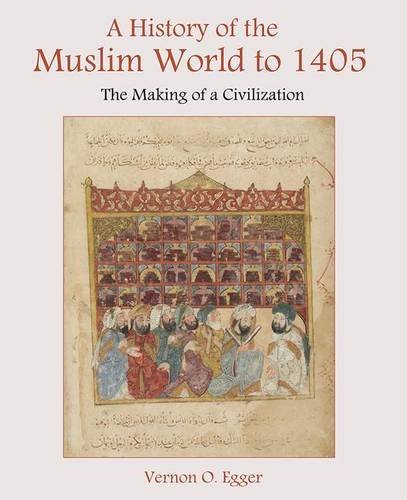 Download History of the Muslim World to 1405, A: The Making of a Civilization 0130983896
