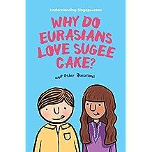 Understanding Singaporeans: Why Do Eurasians Love Sugee Cake?