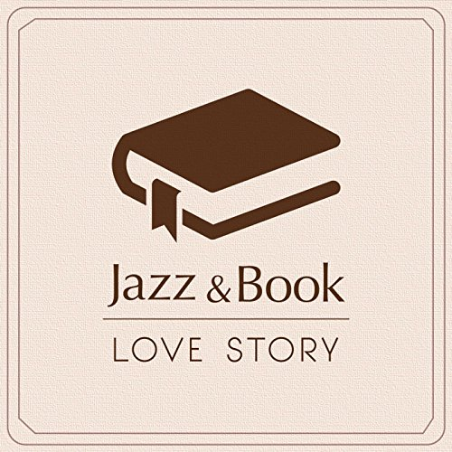 Jazz & Book ~ジャズと読書~ LOVE STORY