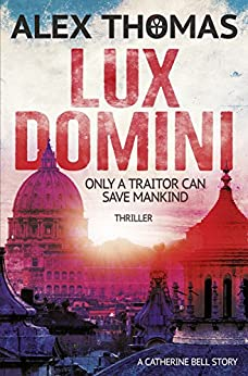 Lux Domini: Thriller: A Catherine Bell Story by [Thomas, Alex]