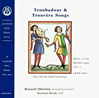 Music of the Middle Ages, Vol. 1: Troubadour and Trouvere Songs (12th and 13th Century) by Russell Oberlin (1994-05-31)