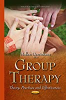 Group Therapy: Theory, Practices and Effectiveness (Psychology Research Progress)