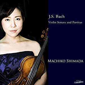J.S.バッハ : 無伴奏ヴァイオリン・ソナタ 第3番 | 無伴奏ヴァイオリン・パルティータ 第2番&第3番 (J.S.Bach : Violin Sonata and Partitas / Machiko Shimada)