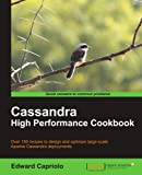 Cassandra High Performance Cookbook: Over 150 Recipes to Design and Optimize Large-scale Apache Cassandra Deployments (Quick Answers to Common Problems)