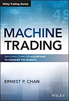 Machine trading deploying computer algorithms to conquer the machine trading deploying computer algorithms to conquer the markets wiley trading by fandeluxe Document