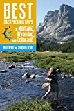 Best Backpackings - Best Backpacking Trips in Montana, Wyoming, and Colorado Review