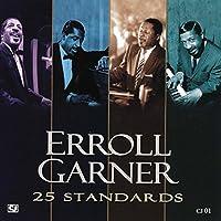 Erroll Garner - 25 Standards by Erroll Garner (2010-08-17)