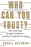 Who Can You Trust?: How Technology Is Transforming Human Relationships # and What's Next