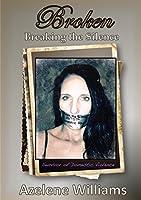 Broken Breaking the Silence: Revised 2018