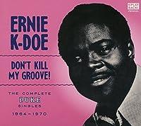 Don't Kill My Groove by ERNIE K-DOE